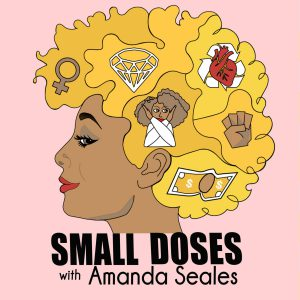 Amanda Seales podcast Small Doses cover image
