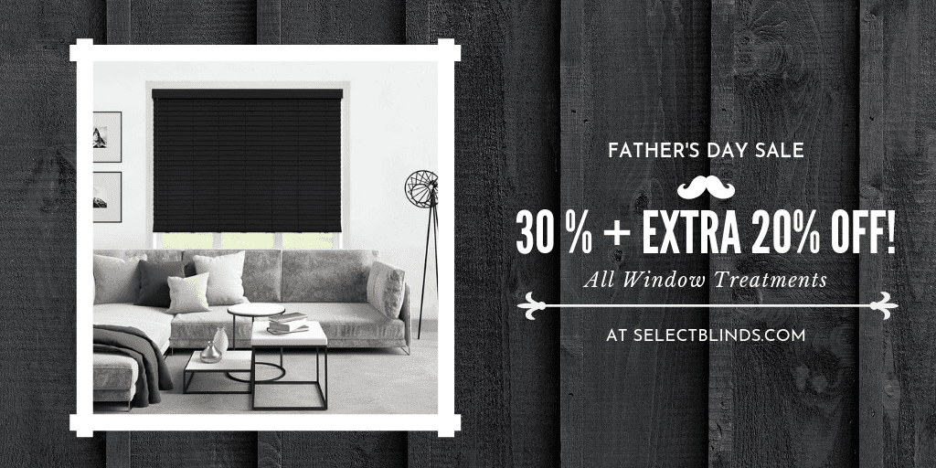 selectblinds father's day sale 2019