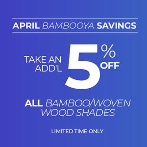 Extra 5% Off Bamboo/Woven Wood Shades