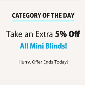 Add'l 5% Off Mini Blinds