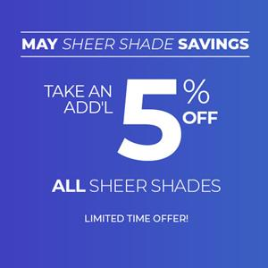 Extra 5% Off Sheer Shades