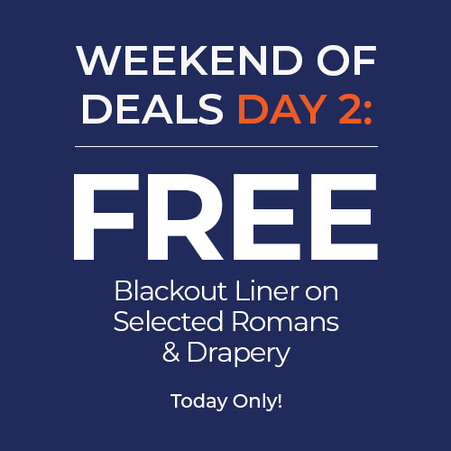 Free Blackout Liner on Selected Romans & Drapery