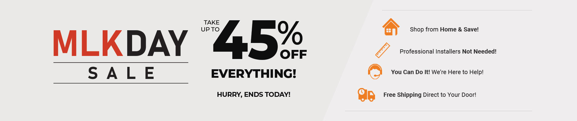 Save Up To 45% on Everything