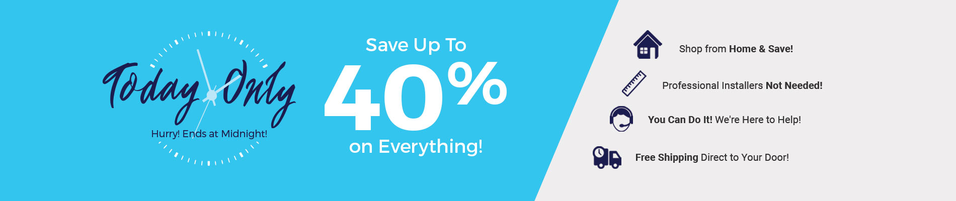 Save Up To 40% on Everything