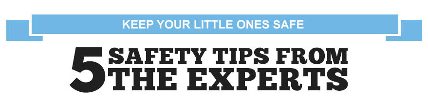 Saftey Tips from the Experts